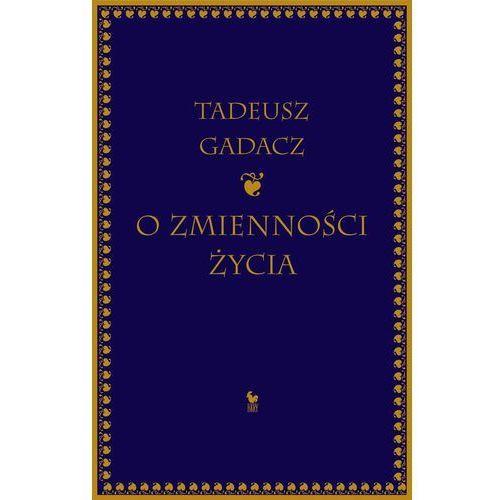 O zmienności życia - Tadeusz Gadacz, Iskry