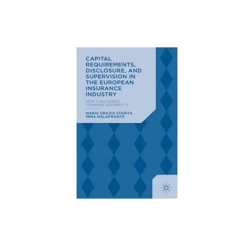 Capital Requirements, Disclosure and Supervision in the European Insurance Industry (9781137390837)