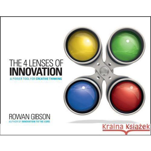The Four Lenses of Innovation: A Power Tool for Creative Thinking (9781118740248)