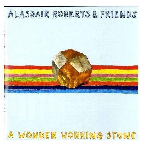Roberts, Alasdair & Friends - A Wonder Working Stone, DCCD534