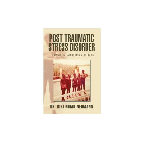 Post Traumatic Stress Disorder: The Basics in Cameroonian Refugees