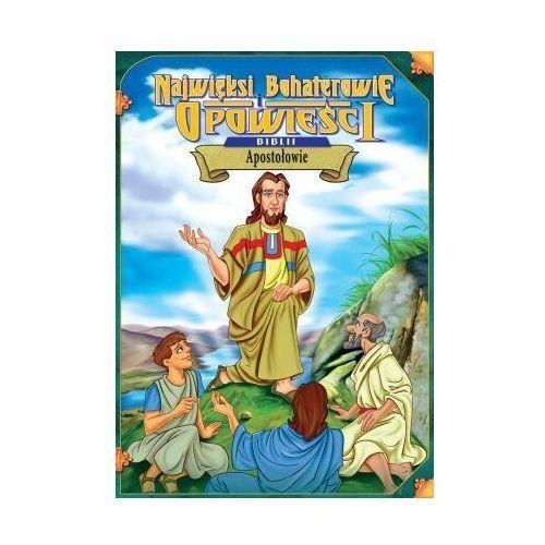 Najwięksi boh. i opowieści Biblii - Apostołowie