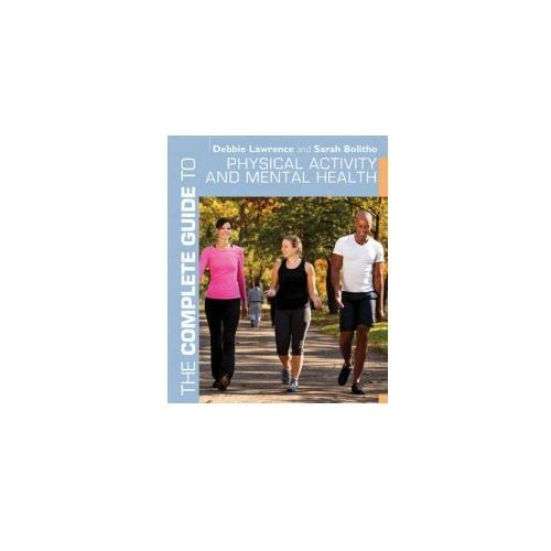 The Complete Guide To Physical Activity And Mental Health