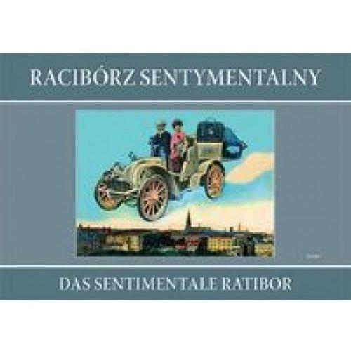 Racibórz sentymentalny Das sentimentale Ratibor (opr. twarda)