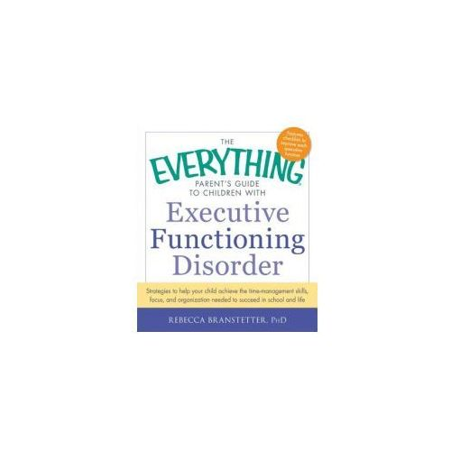 Everything Parent's Guide to Children with Executive Functio (9781440566851)