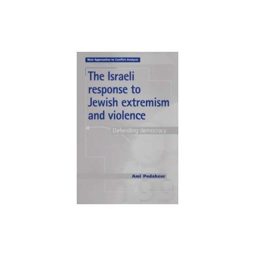 Israeli Response to Jewish Extremism and Violence (9780719063725)