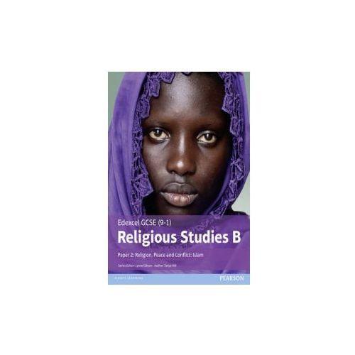 Edexcel Gcse (9-1) Religious Studies B Paper 2: Religion, Peace And Conflict - Islam (9781292139364)
