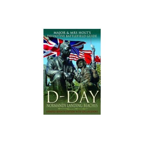 The Definitive Battlefield Guide To The D - Day Normandy Landing Beaches (9781848845701)
