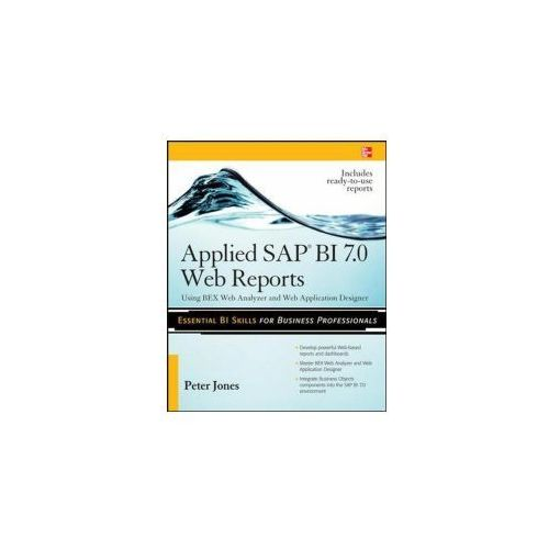 Applied SAP BI 7.0 Web Reports: Using BEx Web Analyzer and Web Application Designer (9780071640268)