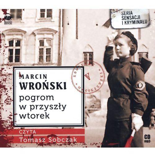 Pogrom w przyszły wtorek - Wroński Marcin (9788378780342)