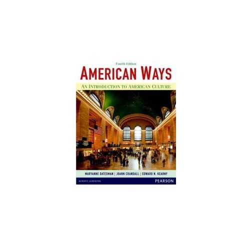 American Ways: An Introduction To American Culture (9780133047028)