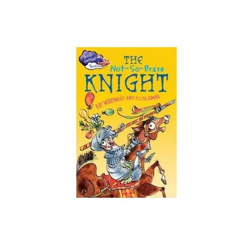 Race Further with Reading: The Not-So-Brave Knight (9781445149936)