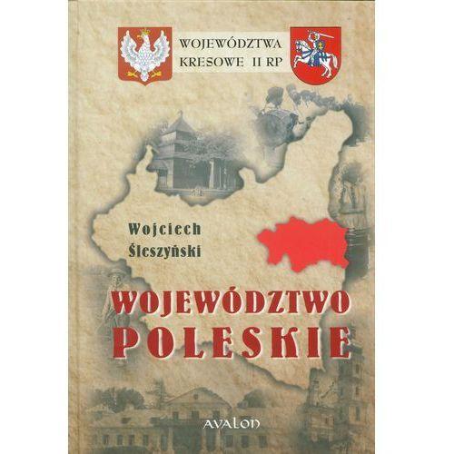 Województwo poleskie. Seria: Województwa kresowe II RP, Wojciech Śleszyński