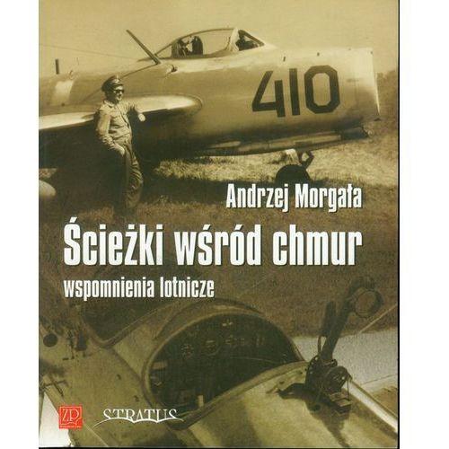 Ścieżki wśród chmur.Wspomnienia lotnicze (250 str.)