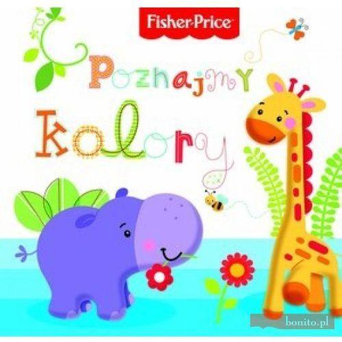 Poznajmy kolory. Fisher Price, pozycja wydana w roku: 2013