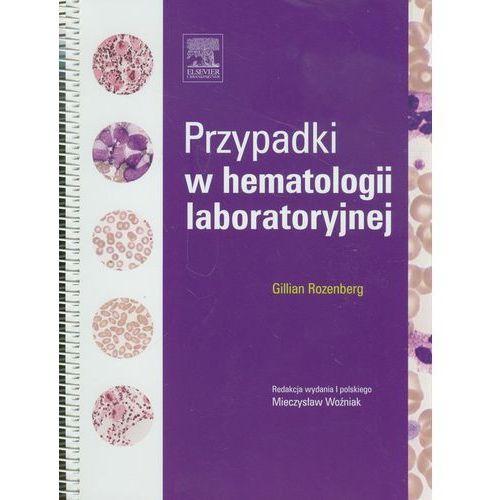 Przypadki w hematologii laboratoryjnej, Rozrnberg,M. Woźniak
