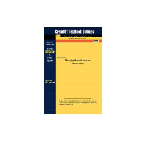 Studyguide For Managing Human Resources By Snell, Bohlander & , Isbn 9780324282863, Cram101 Textbook Reviews