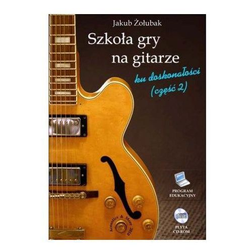Szkoła gry na gitarze cz.2 (CD) - Jakub Żoubak (5908387217781)