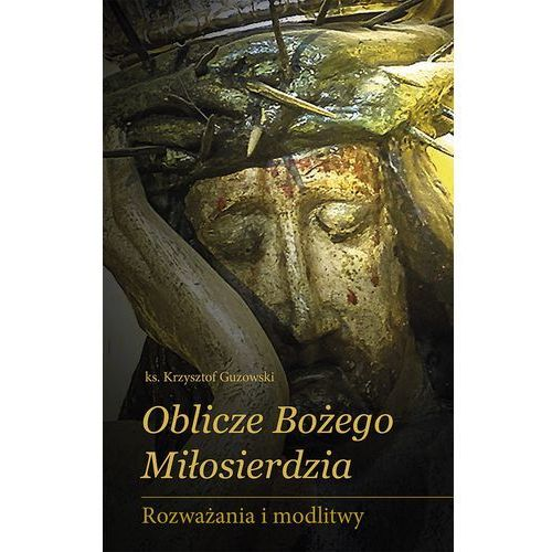 Oblicze Bożego Miłosierdzia + zakładka do książki GRATIS (2016)