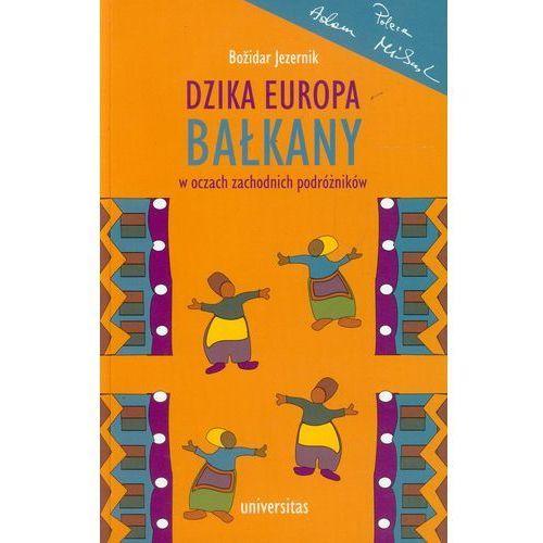 Dzika Europa Bałkany w oczach zachodnich podróżników (2013)