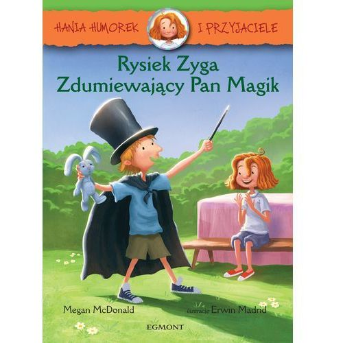 Rysiek Zyga, zdumiewający Pan Magik. Hania Humorek i przyjaciele - Megan Mcdonald, pozycja wydawnicza