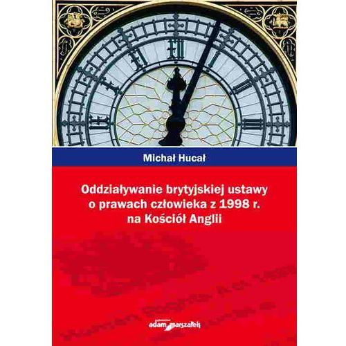 Oddziaływanie brytyjskiej ustawy o prawach człowieka z 1998r. na Kościół Anglii, ADAM MARSZAŁEK