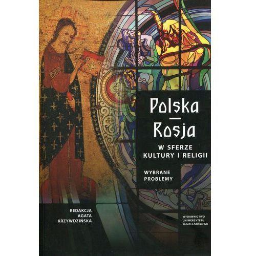 Polska Rosja w sferze kultury i religii - Krzywdzińska Agata, praca zbiorowa