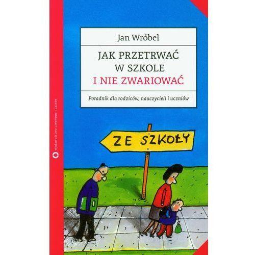 Jak przetrwać w szkole i nie zwariować (208 str.)