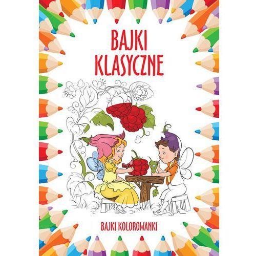 Praca zbiorowa Bajki klasyczne bajki kolorowanki