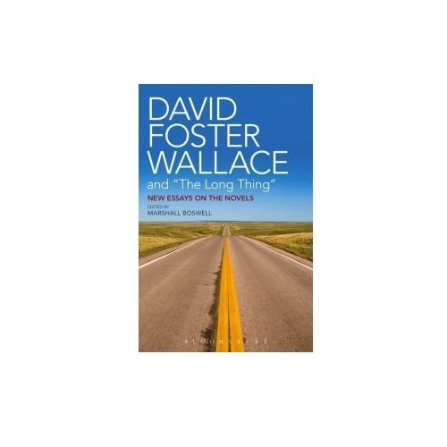 "David Foster Wallace And ""The Long Thing"" (9781628924534)"
