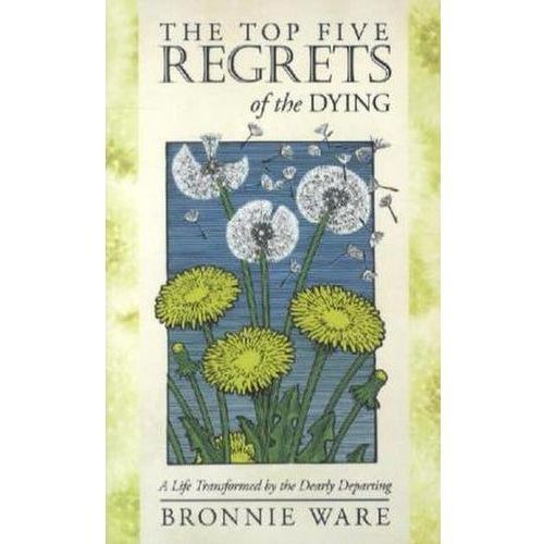 Top Five Regrets of the Dying (9781848509993)