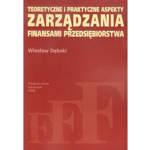 Teoretyczne i praktyczne aspekty zarządzania finansami przedsiębiorstwa (434 str.)