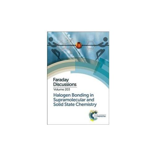 Halogen Bonding in Supramolecular and Solid State Chemistry: Faraday Discussion