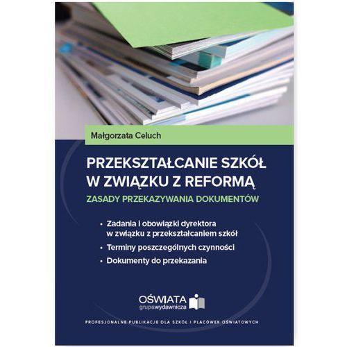 Przekształcanie szkół w związku z reformą, Małgorzata Celuch