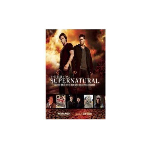 Supernatural - The Essential Supernatural, Knight, Nicholas Kripke, Eric