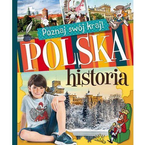 Poznaj swój kraj. Polska historia (miękka) (112 str.). Tanie oferty ze sklepów i opinie.