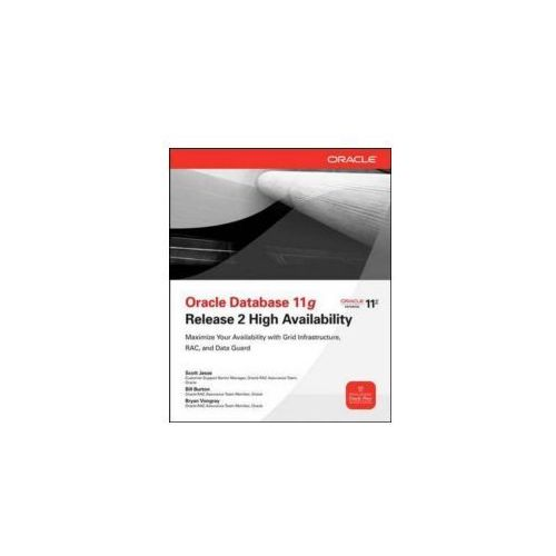 Oracle Database 11g Release 2 High Availability: Maximize Yo
