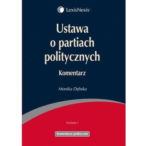 Ustawa o partiach politycznych Komentarz, książka z kategorii Politologia