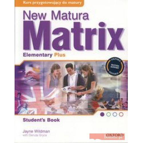 New Matura Matrix Elementary Plus Student's Book - Jayne Wildman, oprawa miękka