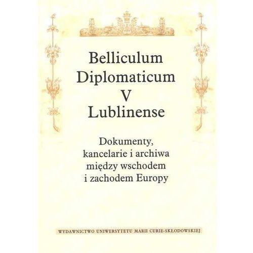 Belliculum Diplomaticum V Lublinense Dokumenty kancelarie... (9788377845677)