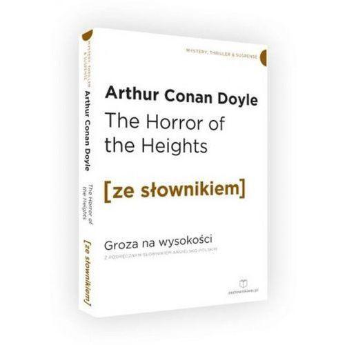 The Horror of the Heights / Groza na wysokości z podręcznym słownikiem angielsko-polskim (74 str.)