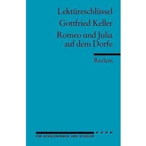 Lektüreschlüssel Gottfried Keller 'Romeo und Julia auf dem Dorfe' (9783150153246)