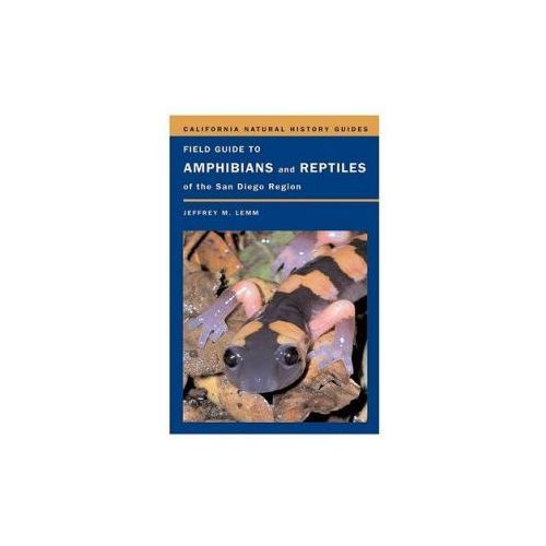 Field Guide to Amphibians and Reptiles of the San Diego Region (9780520245747)