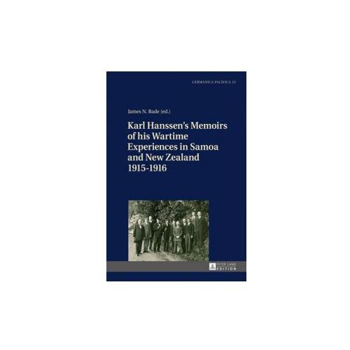 Karl Hanssen's Memoirs of His Wartime Experiences in Samoa and New Zealand 1915-1916 (9783631667286)