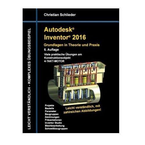 Autodesk Inventor 2016 - Grundlagen in Theorie und Praxis (9783738610895)