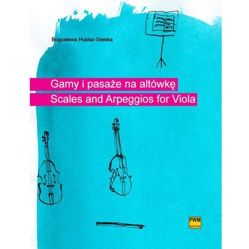 PWM Hubisz-Sielska Bogusława - Gamy i pasaże na altówkę