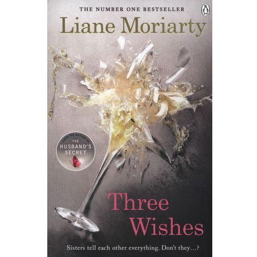 Three Wishes - Liane Moriarty, Moriarty Liane