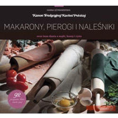 MAKARONY PIEROGI I NALEŚNIKI ORAZ INNE DANIA Z MĄKI KASZY I RYŻU TW (2010)