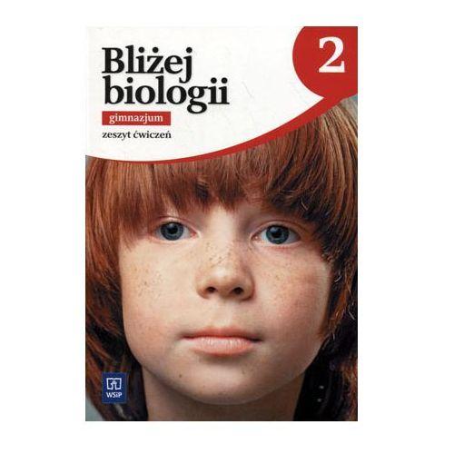 Blizej biologii. Klasa 2. Gimnazjum. Zeszyt ćwiczeń + zakładka do książki GRATIS, WSiP