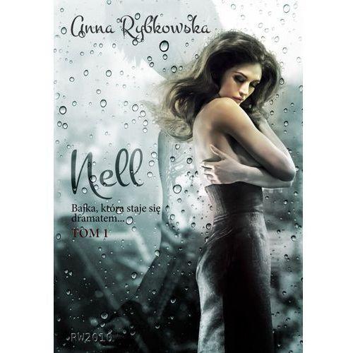 Anna Rybkowska: Nell, tom 1 e-book, okładka ebook, Anna Rybkowska